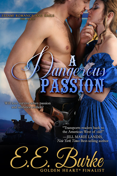 A Dangerous Passion, Book 3, Steam! Romance and Rails