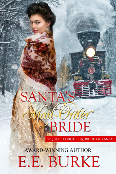 Santa's Mail-Order Bride, Sequel to Victoria Bride of Kansas