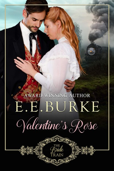 Valentine's Rose, Book 1, The Bride Train Series