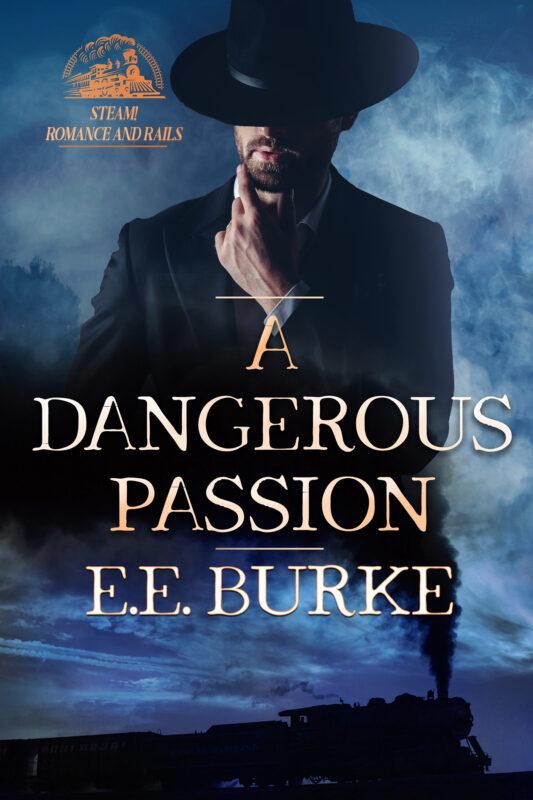 A Dangerous Passion, Book 3, Steam! Romance and Rails
